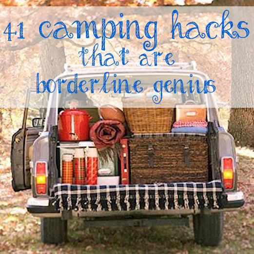 Camping Hacks Ideas And Tips To Simplify Your Trip